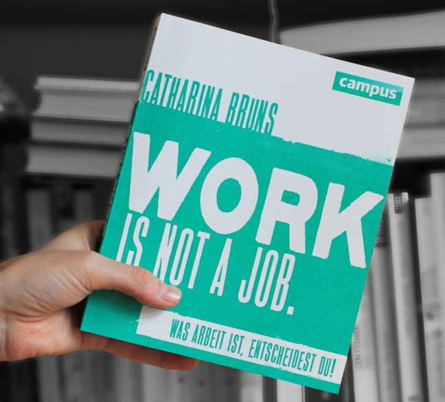 work is not a job. - Das Buch
